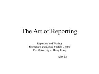 The Art of Reporting