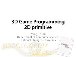 3D Game Programming 2D  primitive