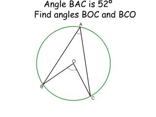 Angle BAC is 52º Find angles BOC and BCO