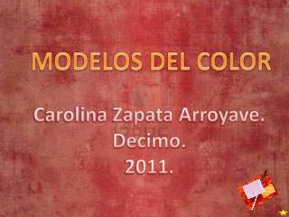 Carolina Zapata Arroyave. Decimo. 2011.