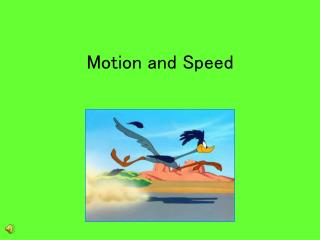 Motion and Speed