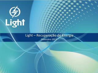 Light –  Recuperação  de  Energia Dezembro 2012