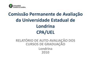 Comissão  P ermanente de Avaliação da  Universidade Estadual  de Londrina CPA/UEL