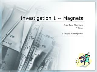 Investigation 1 ~ Magnets