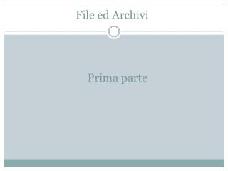 File ed Archivi