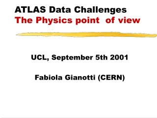 ATLAS Data Challenges The Physics point  of view