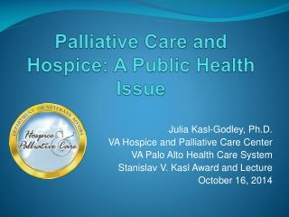 Palliative Care and Hospice: A Public Health Issue