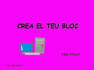 CREA EL TEU BLOC