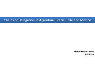 Chains  of  Delegation  in Argentina,  Brazil , Chile and  Mexico