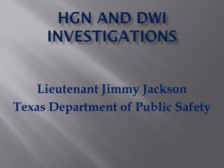 HGN and  dwi  investigations
