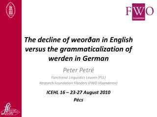 The decline of weor�an in English versus the grammaticalization of werden in German