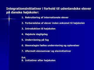 Integrationsinitiativer i forhold til udenlandske elever på danske højskoler: