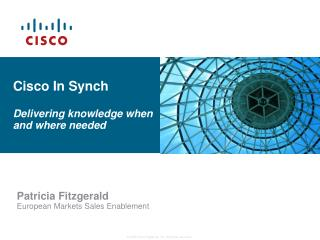 Cisco In Synch Delivering knowledge when and where needed