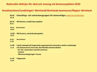 09.00  -     Utvecklings- och samverkansgruppen för demensfrågor  liv.se/demens