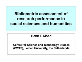 Bibliometric assessment of research performance in  social  sciences  and humanities
