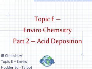 Topic E –  Enviro Chemsitry Part 2 – Acid Deposition