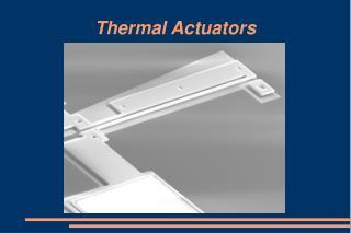 Thermal Actuators