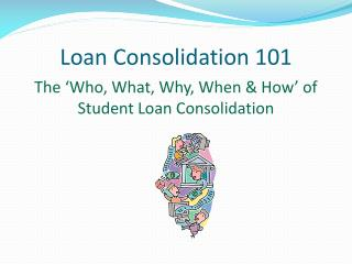 Loan Consolidation 101
