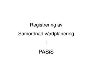 Registrering av  Samordnad vårdplanering i  PASiS