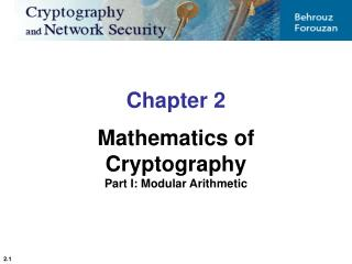 Chapter 2 Mathematics of Cryptography Part I: Modular Arithmetic