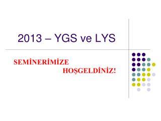 2013 – YGS ve LYS
