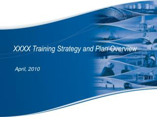 XXXX Training Strategy and Plan Overview