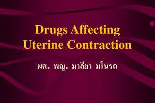 Drugs Affecting Uterine Contraction