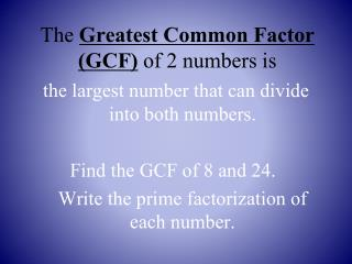 The  Greatest Common Factor (GCF) of 2  numbers is