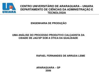 CENTRO UNIVERSITÁRIO DE ARARAQUARA – UNIARA DEPARTAMENTO DE CIÊNCIAS DA ADMINISTRAÇÃO E TECNOLOGIA