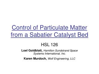 Control of Particulate Matter from a Sabatier Catalyst Bed