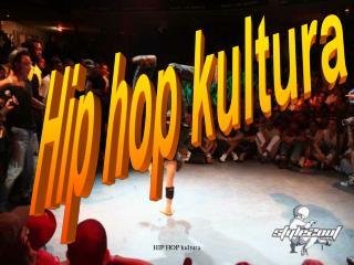 Hip hop kultura