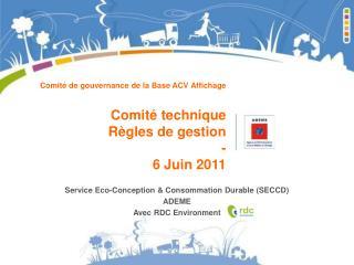 Comité de gouvernance de la Base ACV Affichage Comité technique  Règles de gestion - 6 Juin 2011