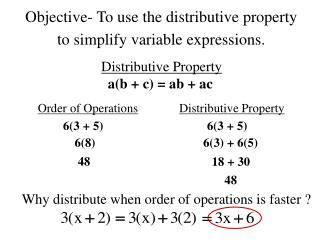 Objective- To use the distributive property to simplify variable expressions.