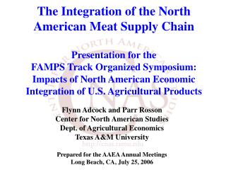 Flynn Adcock and Parr Rosson Center for North American Studies Dept. of Agricultural Economics