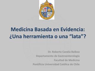 """Medicina Basada en Evidencia: ¿Una herramienta o una  """" lata """" ?"""
