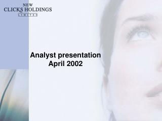 Analyst presentation April 2002