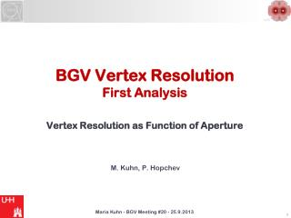 BGV Vertex Resolution  First Analysis Vertex Resolution as Function of Aperture