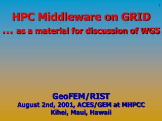HPC Middleware on GRID …  as a material for discussion of WG5