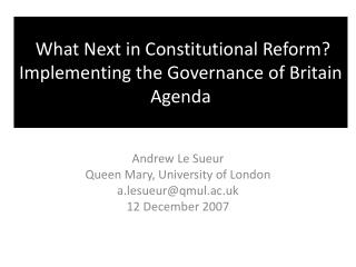 What Next in Constitutional Reform Implementing the Governance of Britain Agenda