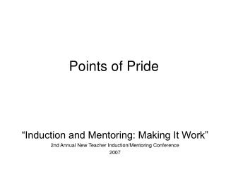 �Induction and Mentoring: Making It Work� 2nd Annual New Teacher Induction/Mentoring Conference