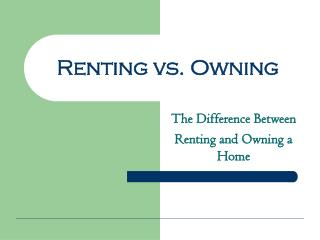 Renting vs. Owning