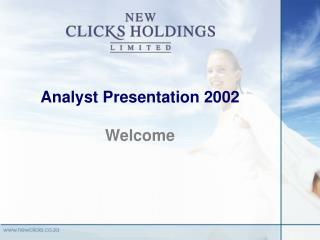 Analyst Presentation 2002 Welcome