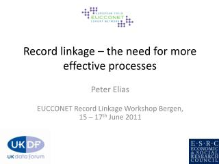 Record linkage – the need for more effective processes