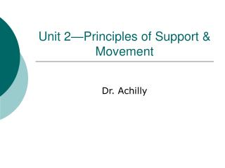 Unit 2—Principles of Support & Movement