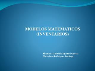 MODELOS MATEMATICOS (INVENTARIOS)