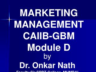 MARKETING MANAGEMENT CAIIB-GBM Module D
