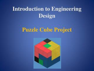Introduction to Engineering Design Puzzle Cube Project