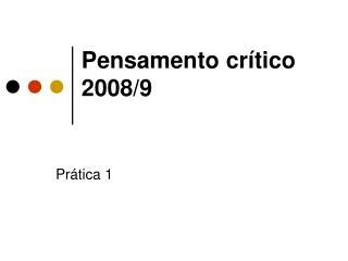 Pensamento crítico 2008/9