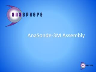 AnaSonde-3M Assembly