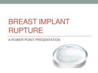 BREAST IMPLANT RUPTURE